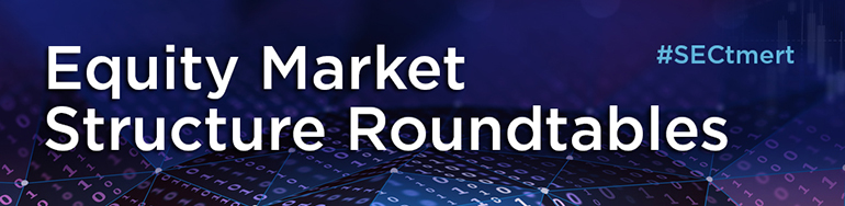 Equity Market Stuctures Roundtable