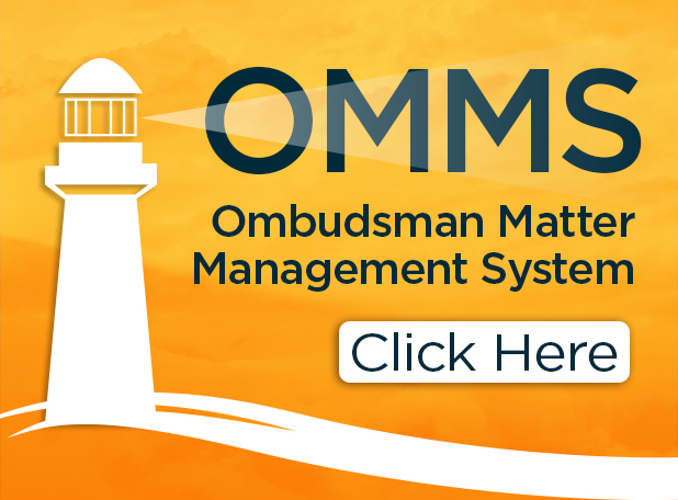 Click to report a matter to the Ombudsman using the OMMS system