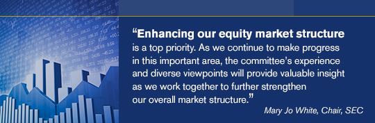 Enhancing our equity market structure is a top priority. As we continue to make progress in this important area, the committee's experience and diverse viewpoints will provide valuable insight as we work together to further strengthen our overall market structure.