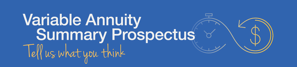 Variable Annuity Summary Prospectus, tell us what you think